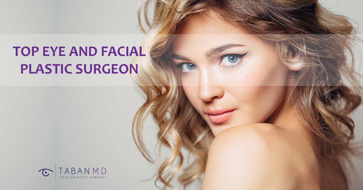 Top Eye And Facial Plastic Surgeon